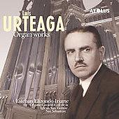 Luis Urteaga: Organ Works / Esteban Elizondo Iriarte