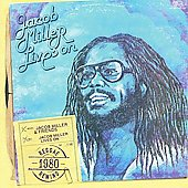 Jacob Miller (Reggae): Jacob Miller Lives On *