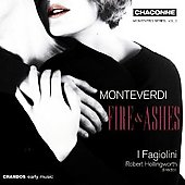 Monteverdi: Fire and Ashes / Hollingworth, I Fagiolini
