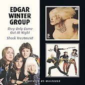 Edgar Winter/The Edgar Winter Group: They Only Come Out At Night/Shock Treatment