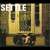 Settle: At Home We Are Tourists [Slimline] *