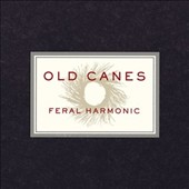Old Canes: Feral Harmonic *