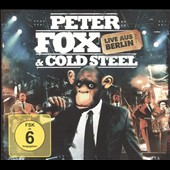 Peter Fox/Cold Steel: Live aus Berlin [Digipak]