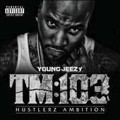 Young Jeezy: TM:103 Hustlerz Ambition [PA]