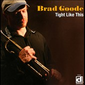 Brad Goodge/Brad Goode: Tight Like This