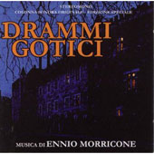 Ennio Morricone (Composer/Conductor): Drammi Gotici [Original Soundtrack]