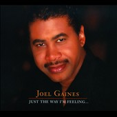 Joel Gaines: Just the Way I'm Feeling... [Digipak]