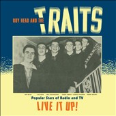 Roy Head and the Traits/Roy Head: Live It Up!