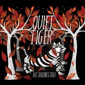 Kit Downes/Kit Downes Trio: Quiet Tiger [Digipak] *