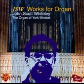 John Scott Whiteley: Works for Organ