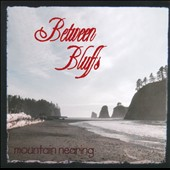 Between Bluffs: Mountain Nearing [PA] [Slipcase]