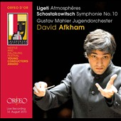 Ligeti: Atmosph&#232;res; Shostakovich: Symphony No. 10 / Afkham