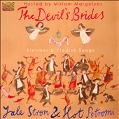 Hot Pstromi/Yale Strom: The Devil's Brides: Klezmer & Yiddish Songs *