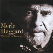Merle Haggard: Working in Tennessee