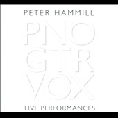 Peter Hammill: PNO GRT VOX: Live Performances [Digipak]