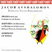Avshalomov: Praises, Raptures, Symphony of Songs / Portland