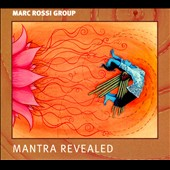 Marc Rossi Group: Mantra Revealed [Digipak]