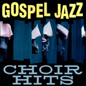 Various Artists: Gospel Jazz Choir Hits