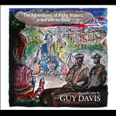 Guy Davis: The Adventures of Fishy Waters: In Bed with the Blues [Digipak] *