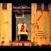 Daisy Mayhem/Rani Arbo: Some Bright Morning [Digipak]