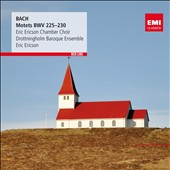 Bach: 6 Motets, BWV 225-230 / Eric Ericson Chamber Choir