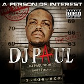 DJ Paul (Rap): A  Person of Interest [PA] *