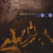 Voco/Moira Smiley: Small Worlds