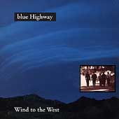 Blue Highway: Wind to the West