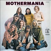 Frank Zappa/The Mothers of Invention: Mothermania: The Best of the Mothers - 1969