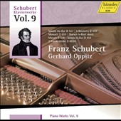Schubert: Piano Works, Vol. 9 - Sonata D.557; 3 Pieces D.459A; Sonata D.459 et al. / Gerhard Oppitz, piano