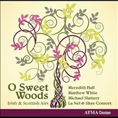 O Sweet Woods: Irish And Scottish Airs by Dowland and Burns / Munro