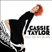 Cassie Taylor: Out of My Mind [Digipak]