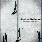 Joshua Redman: Walking Shadows [Digipak]