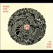 Bomb the Bass: In the Sun *