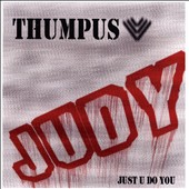 Thumpus: Judy (Just U Do You) [Single]