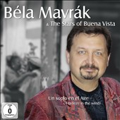 Béla Mavrák/The Stars of Buena Vista: The Stars of Buena Vista: Un Soplo en el Aire [CD/DVD]