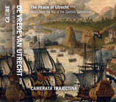 The Peace of Utrecht - A collection of works written for the Peace of Utrecht and the War of Spanish Succession / Camerata Trajectina