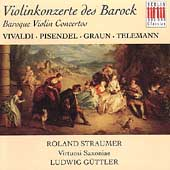 Baroque Violin Concertos / Straumer, G&#252;ttler, et al