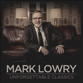 Mark Lowry: Unforgettable Classics
