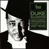 Duke Ellington & His Orchestra/Duke Ellington's Famous Orchestra: Best of the War Years [3/18]