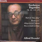 Beethoven: Bagatelles Op 33, 119 & 126, etc / Alfred Brendel