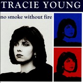 Tracie Young: No Smoke Without Fire