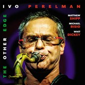 Ivo Perelman: The  Other Edge
