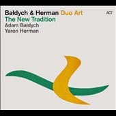 Adam Baldych/Yaron Herman: The New Tradition