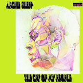 Archie Shepp: The Cry of My People