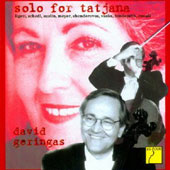 Solo for Tatjana - works for cello solo by Ligeti, Schedl, Suslin, Meyer, Vasks, Hindemith, Casals / David Geringas, cello