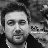 Euan Burton: Too Much Love