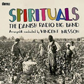 Danish Radio Big Band/Vincent Nilsson: Spirituals [Digipak]