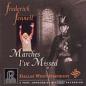 Marches I've Missed / Fennell, Dallas Wind Symphony