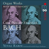 C.P.E. Bach: Organ Works with varied Repeats / Yuval Rabin, Ferdinand-Stieffell-Organ Endingen